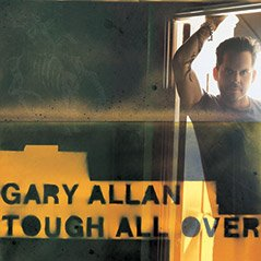 Gary Allan - Tought All Over